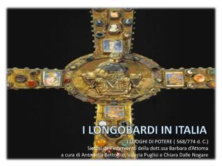 I LONGOBARDI IN ITALIA