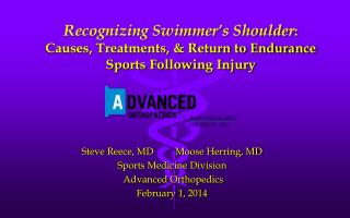 Steve Reece, MD         Moose Herring, MD Sports Medicine Division  Advanced Orthopedics