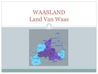 WAASLAND Land Van Waas