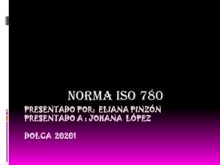 Presentado por:  Eliana pinzón   presentado a : johana  López dolca  20201