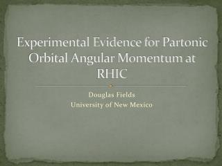 Experimental  Evidence for  Partonic  Orbital Angular Momentum at RHIC