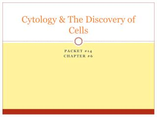 Cytology & The Discovery of Cells