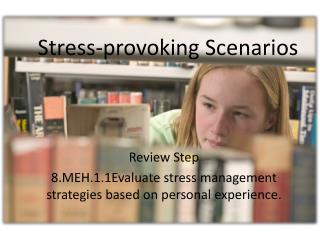 Stress-provoking Scenarios