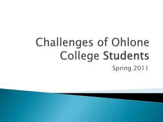 Challenges of Ohlone College  Students