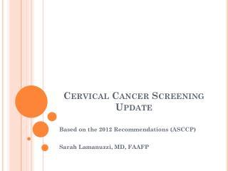 Cervical Cancer Screening Update