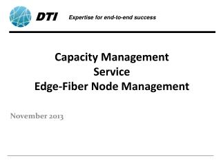 Capacity Management Service Edge-Fiber Node Management