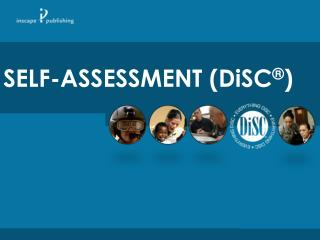 SELF-ASSESSMENT ( DiSC ® )
