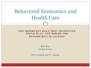 Behavioral Economics and Health Care