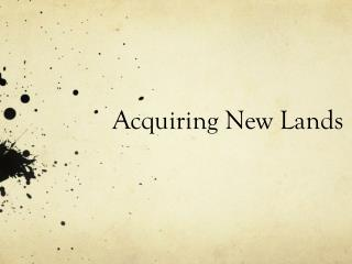 Acquiring New Lands