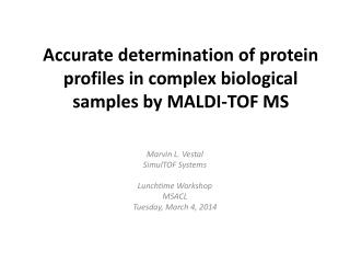 Accurate determination of protein profiles in complex biological samples by MALDI-TOF MS