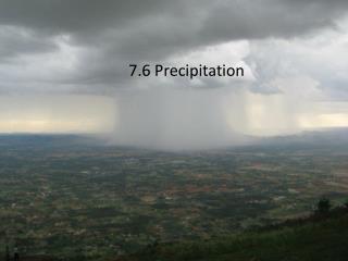 7.6 Precipitation