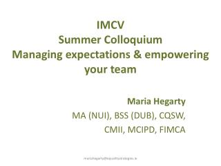 IMCV Summer Colloquium Managing  expectations & empowering your team