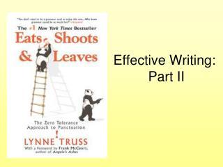 Effective  Writing: Part  II