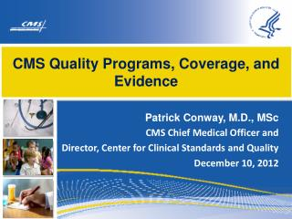 CMS Quality Programs, Coverage, and Evidence