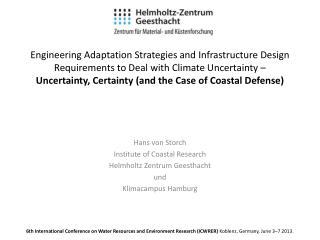 Hans von Storch Institute of Coastal Research Helmholtz  Ze ntrum  Geesthacht und