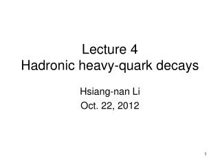 Lecture 4 Hadronic heavy-quark decays