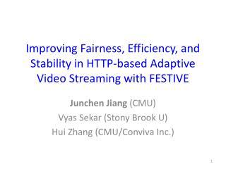 Junchen Jiang  (CMU) Vyas Sekar  (Stony Brook U) Hui  Zhang (CMU/ Conviva  Inc . )