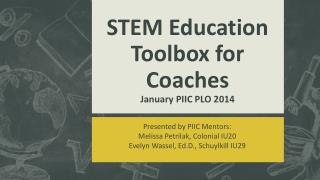 STEM Education Toolbox for Coaches January PIIC PLO 2014