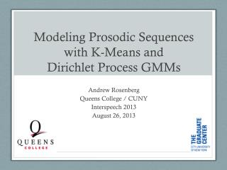 Modeling Prosodic Sequences with K-Means and  Dirichlet  Process GMMs