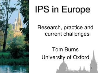 IPS in  E urope