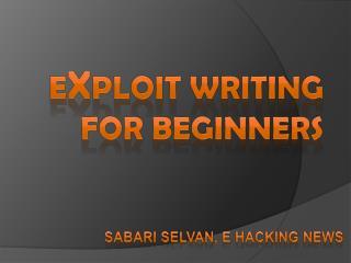 E x ploit writing FOR  Beginners
