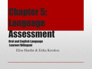 Chapter 5: Language Assessment Oral and English Language Learner/Bilingual