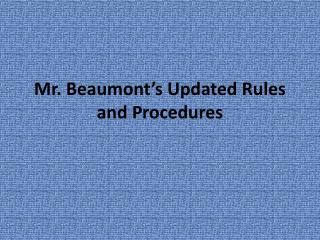 Mr. Beaumont's Updated Rules and Procedures