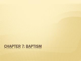 CHAPTER 7: Baptism