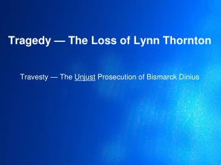 Tragedy � The Loss of Lynn Thornton