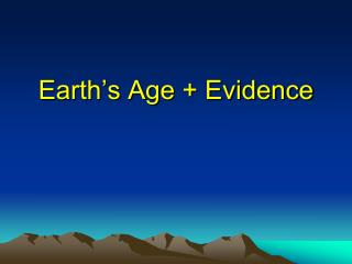 Earth's Age + Evidence