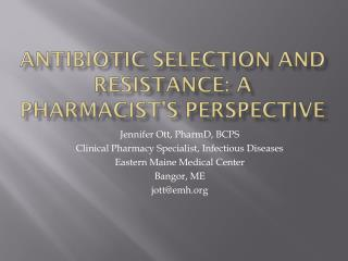 Antibiotic Selection and Resistance: A Pharmacist's perspective
