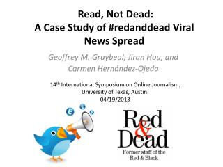 Read, Not Dead:  A Case Study of # redanddead  Viral News Spread