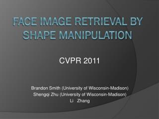 Face Image Retrieval by Shape Manipulation