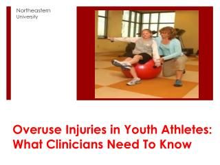 Overuse Injuries in Youth Athletes:  What Clinicians Need To Know