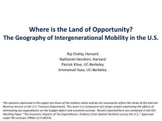 Raj  Chetty , Harvard Nathaniel  Hendren , Harvard Patrick Kline, UC-Berkeley