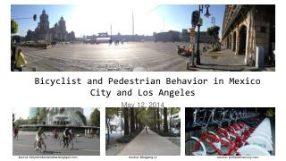 Bicyclist and Pedestrian Behavior in Mexico City and Los Angeles