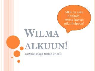 Wilma  alkuun!