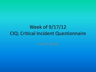 Week of 9/17/12 CIQ: Critical Incident Questionnaire