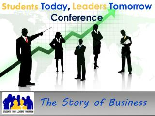 Students Today ,  Leaders Tomorrow  Conference