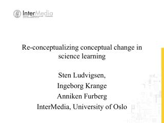 Re-conceptualizing conceptual change in science learning