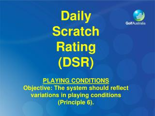Daily Scratch Rating (DSR) PLAYING CONDITIONS