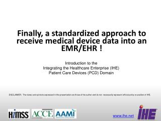 Finally, a standardized approach to receive medical device data into an EMR/EHR !