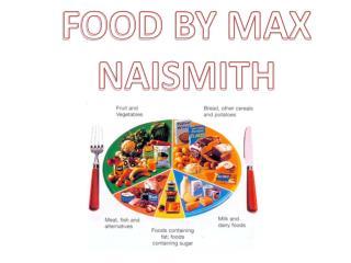 FOOD BY MAX NAISMITH