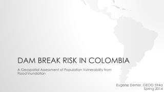 Dam break risk in Colombia