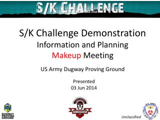 S/K Challenge Demonstration Information and  Planning Makeup  Meeting