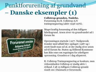 Punktforurening  af grundvand –  Danske eksempler  (1)