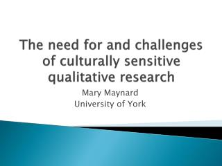 The need for and challenges of culturally sensitive qualitative research