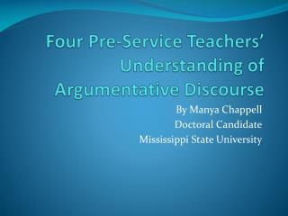 Four Pre-Service Teachers' Understanding of  Argumentative Discourse
