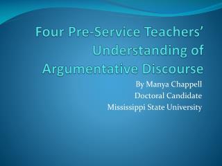 Four Pre-Service Teachers' Understanding of  Argumentative Discourse