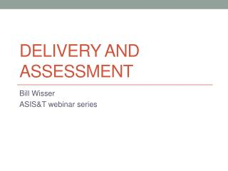 Delivery and assessment
